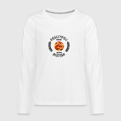 Basketball Addiction - afhængighed Boldsport - Teenager premium T-shirt med lange ærmer