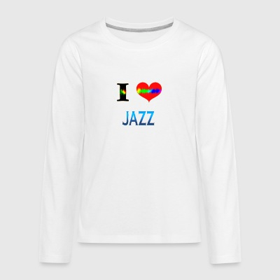 I Love JAZZ - Teenagers' Premium Longsleeve Shirt