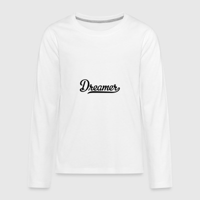 6061912 121603386 Dream - Teenagers' Premium Longsleeve Shirt