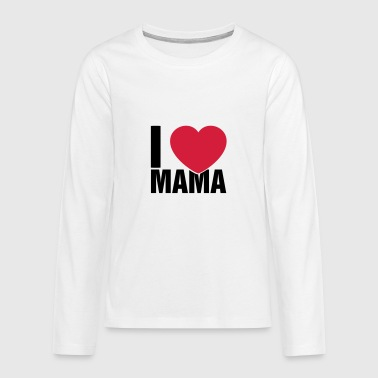 I love Mama - Teenagers' Premium Longsleeve Shirt