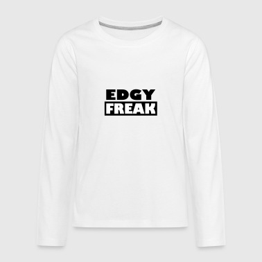 Edgy Freak - Camiseta de manga larga premium adolescente