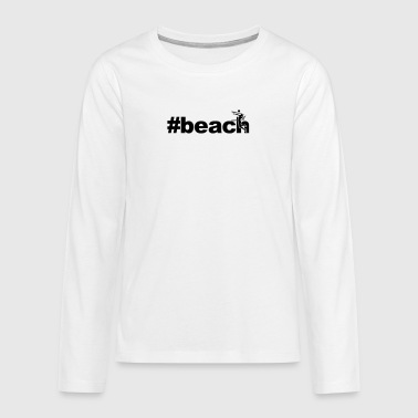 beach woman network xxx - Teenagers' Premium Longsleeve Shirt