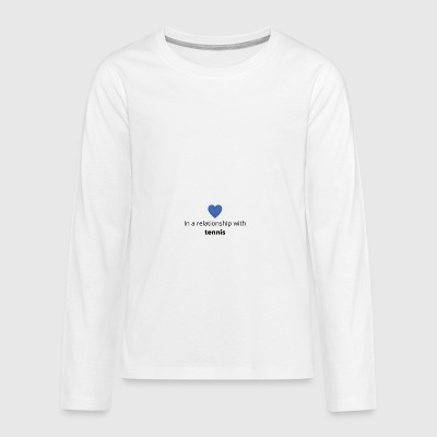 gift single taken relationship with tennis - Teenager Premium Langarmshirt