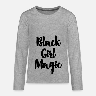 Black Girl Magic Black - Långärmad premium T-shirt tonåring