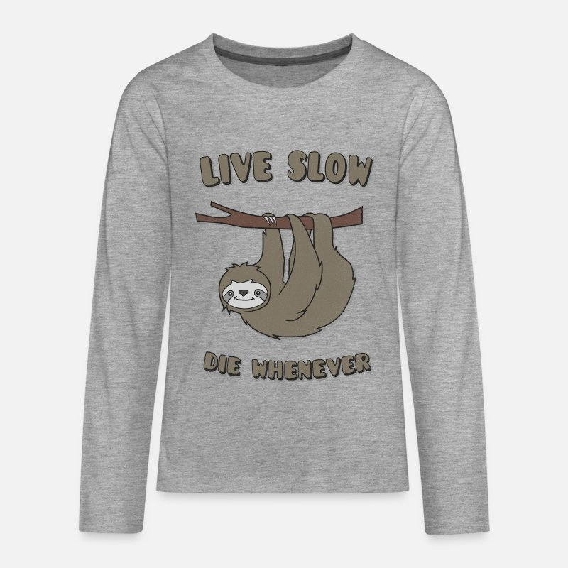 "Sloth Long Sleeve Shirts - Funny & Cute Sloth ""Live Slow Die Whenever"" Slogan - Teenage Premium Longsleeve Shirt heather grey"
