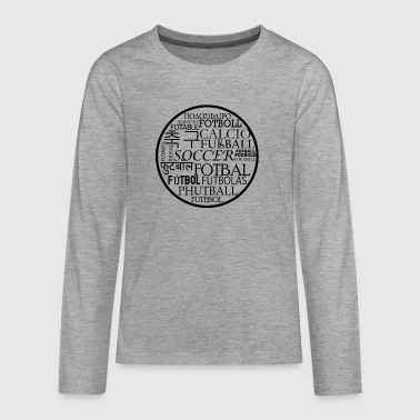 Soccer languages - Teenagers' Premium Longsleeve Shirt