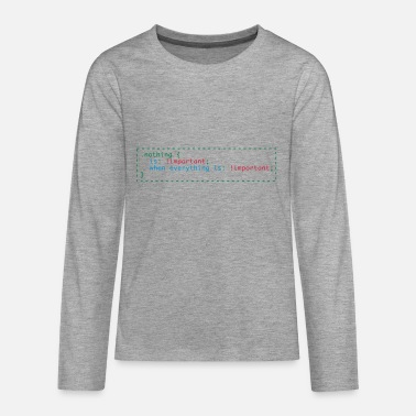 Nothing is important when everything is important - Teenager Premium Langarmshirt