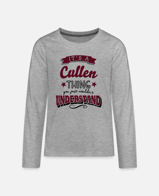 Surname Long-Sleeved Shirts - its a cullen name surname thing - Teenage Premium Longsleeve Shirt heather grey