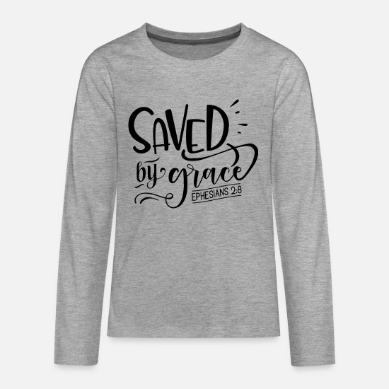 Bible Long Sleeve Shirts - Saved by Grace, bible verse, bible quote - Teenage Premium Longsleeve Shirt heather grey