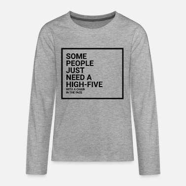 Some People Just Need A High Five - Teenage Premium Longsleeve Shirt