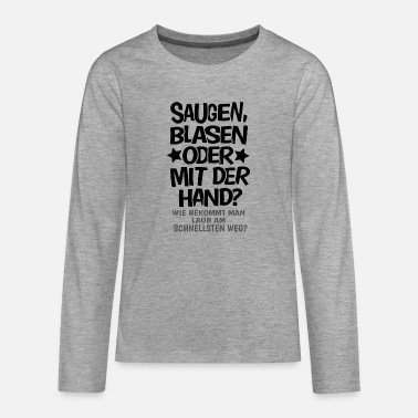Blasen Blasen Blowjob Sexy Single Flirt lustiges Geschenk - Teenager Premium Langarmshirt