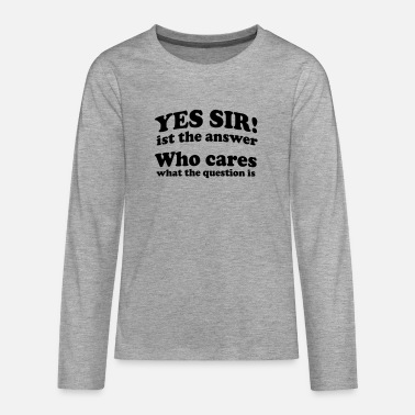 yes_sir_is_the_answer - Teenager Premium Langarmshirt