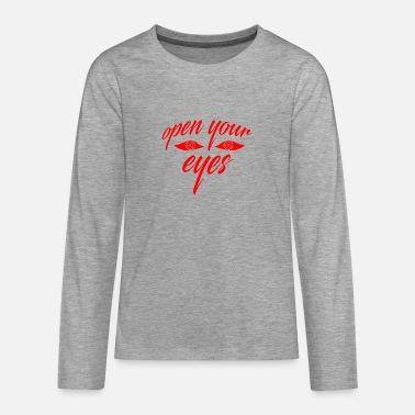 OPEN YOUR EYES - Teenager Premium Langarmshirt