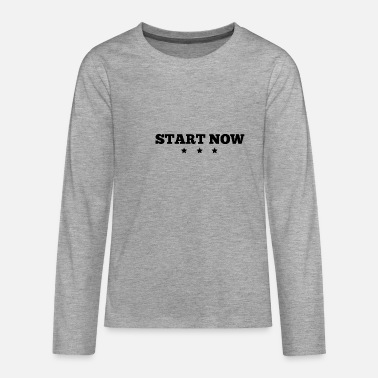 Start Start nu - Premium langærmet T-shirt teenager