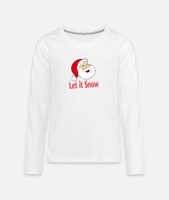 Christmas Long-Sleeved Shirts - Santa Claus Let it Snow Christmas XMAS design - Teenage Premium Longsleeve Shirt white