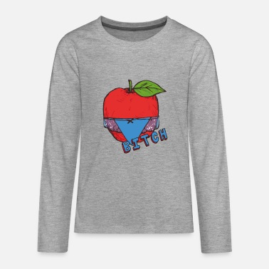 Tanga Apple Thong Underwear Bitch Funny Sexy - Teenager premium longsleeve