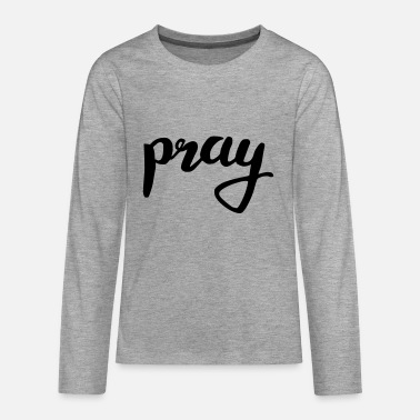 Pray pray pray - Teenage Premium Longsleeve Shirt
