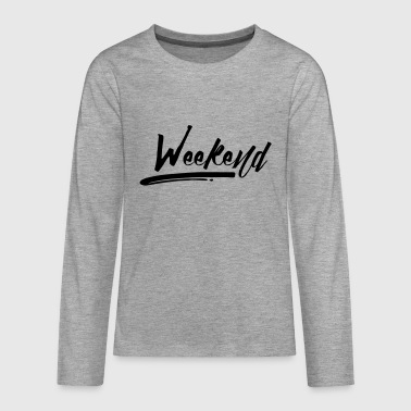 WEEKEND - Teenagers' Premium Longsleeve Shirt