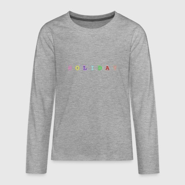 Holiday - Teenagers' Premium Longsleeve Shirt