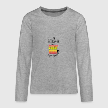 Geographer by day and super mom by night - Teenagers' Premium Longsleeve Shirt