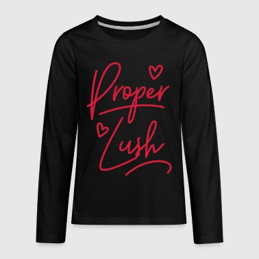 Welsh Dialect Proper Lush - Teenagers' Premium Longsleeve Shirt