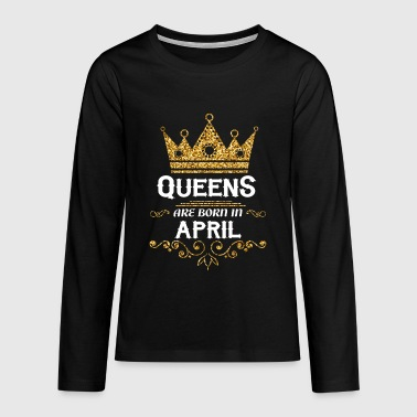 Queens are born in April - Teenagers' Premium Longsleeve Shirt