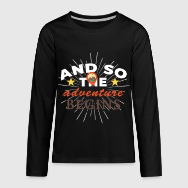 Travel And So The Adventure Begins Adventure Travel - Teenagers' Premium Longsleeve Shirt