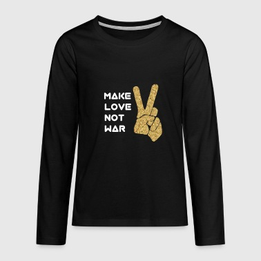 Make love was not - Teenagers' Premium Longsleeve Shirt