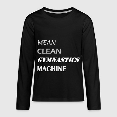 Mean Clean Gymnastics Machine - White - Teenagers' Premium Longsleeve Shirt