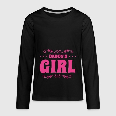 Daddys Girl Daddy 'girl - Teenagers' Premium Longsleeve Shirt