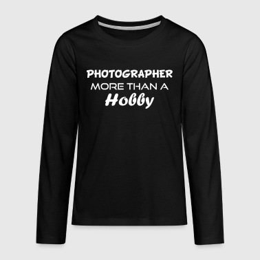 Photographer hobby - Teenagers' Premium Longsleeve Shirt