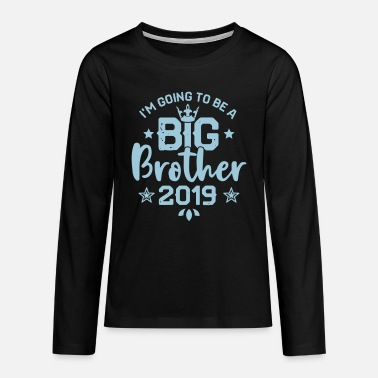 Big Brother Going to be a big Brother 2019 Schwangerschaft  - Teinien premium pitkähihainen t-paita