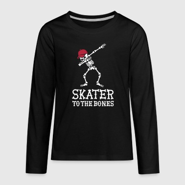 Skater to the bones - skateboarding - T-shirt manches longues Premium Ado