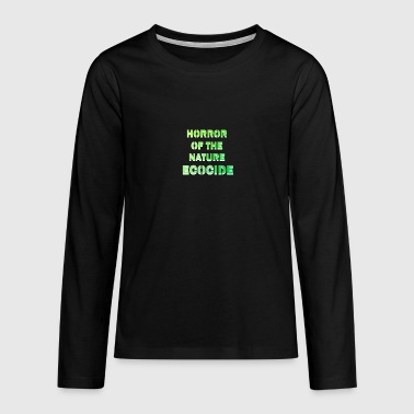 Horror of the nature ecocide - Teenagers' Premium Longsleeve Shirt