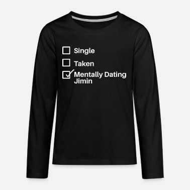 Jimin Mentally Dating Jimin - Teenage Premium Longsleeve Shirt
