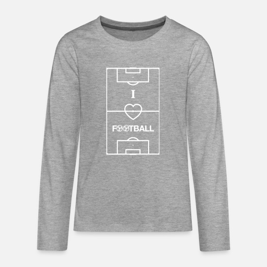 National Team Long sleeve shirts - Soccer field Soccer field I Love Football - Teenage Premium Longsleeve Shirt heather grey