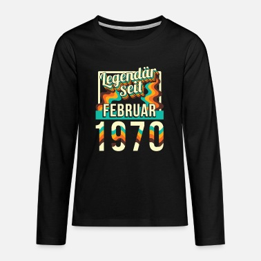 Legendary since February 1970 50th birthday present - Teenage Premium Longsleeve Shirt
