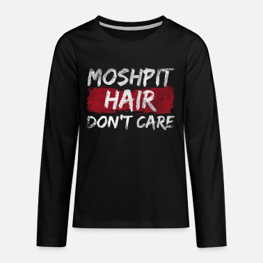Moshpit Moshpit Hair Dont Care - Teenager Premium Langarmshirt