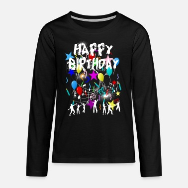 Happy Birthday Geburtstag, Happy Birthday - Teenager Premium Langarmshirt