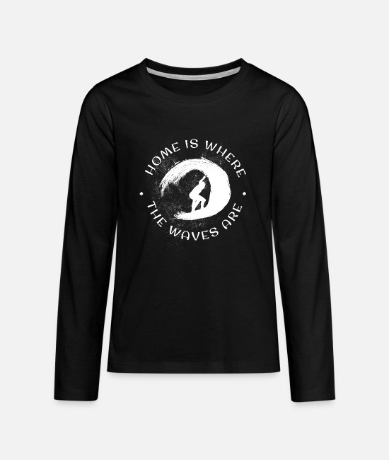 Surf Long-Sleeved Shirts - Fun Surfing Home is Where the Waves Are Surfer - Teenage Premium Longsleeve Shirt black