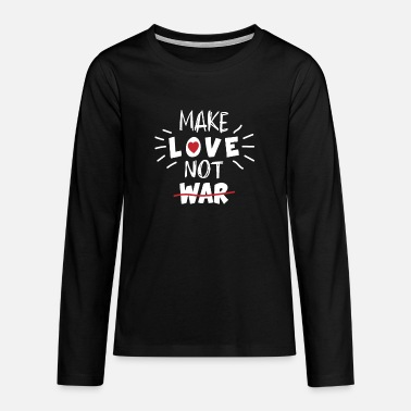 Make Love Not War Make Love Not War - Maglietta maniche lunghe premium per teenager