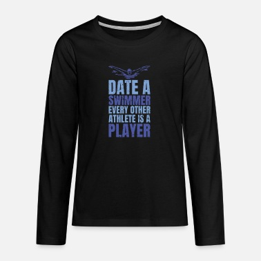 Date a swimmer funny design. - Teenage Premium Longsleeve Shirt