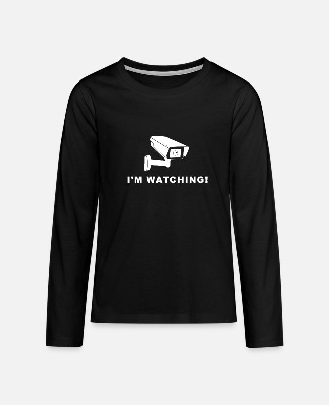 Surveillance State Long-Sleeved Shirts - I'm watching! - Teenage Premium Longsleeve Shirt black