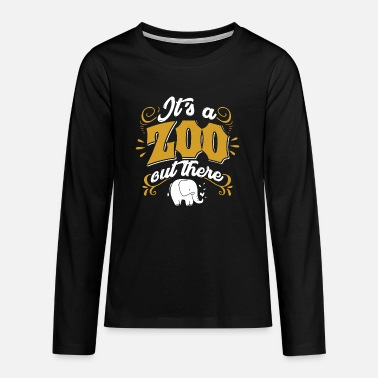 Zoo Animal Zoo Zoo Animal Zoology Zoo Animal Keeper - Teenage Premium Longsleeve Shirt