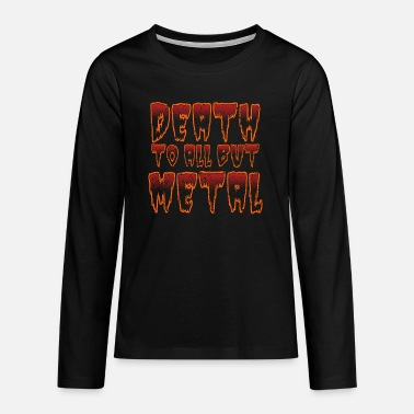 Metal Music Metal music - Teenage Premium Longsleeve Shirt
