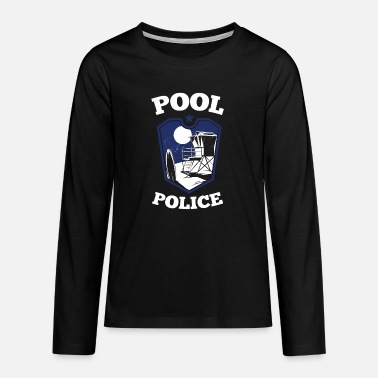 Pool Police lifeguard lifeguard outdoor pool - Teenage Premium Longsleeve Shirt