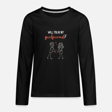 Will you be my girlfriend I love I Valentin - Teenage Premium Longsleeve Shirt