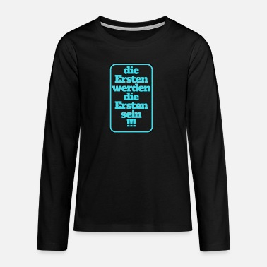 First the first will be the first - Teenage Premium Longsleeve Shirt