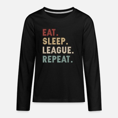 League Game eat sleep league repeat - Teenage Premium Longsleeve Shirt