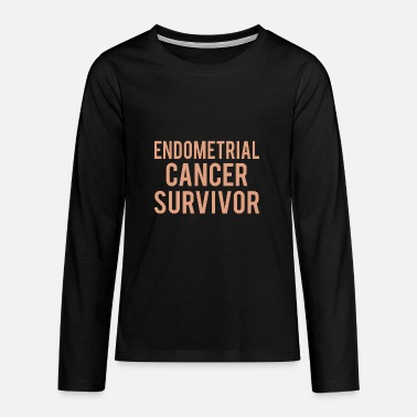 Endometrial Cancer Survivor Endometrial Cancer: Endometrial Cancer Survivor - Teenage Premium Longsleeve Shirt